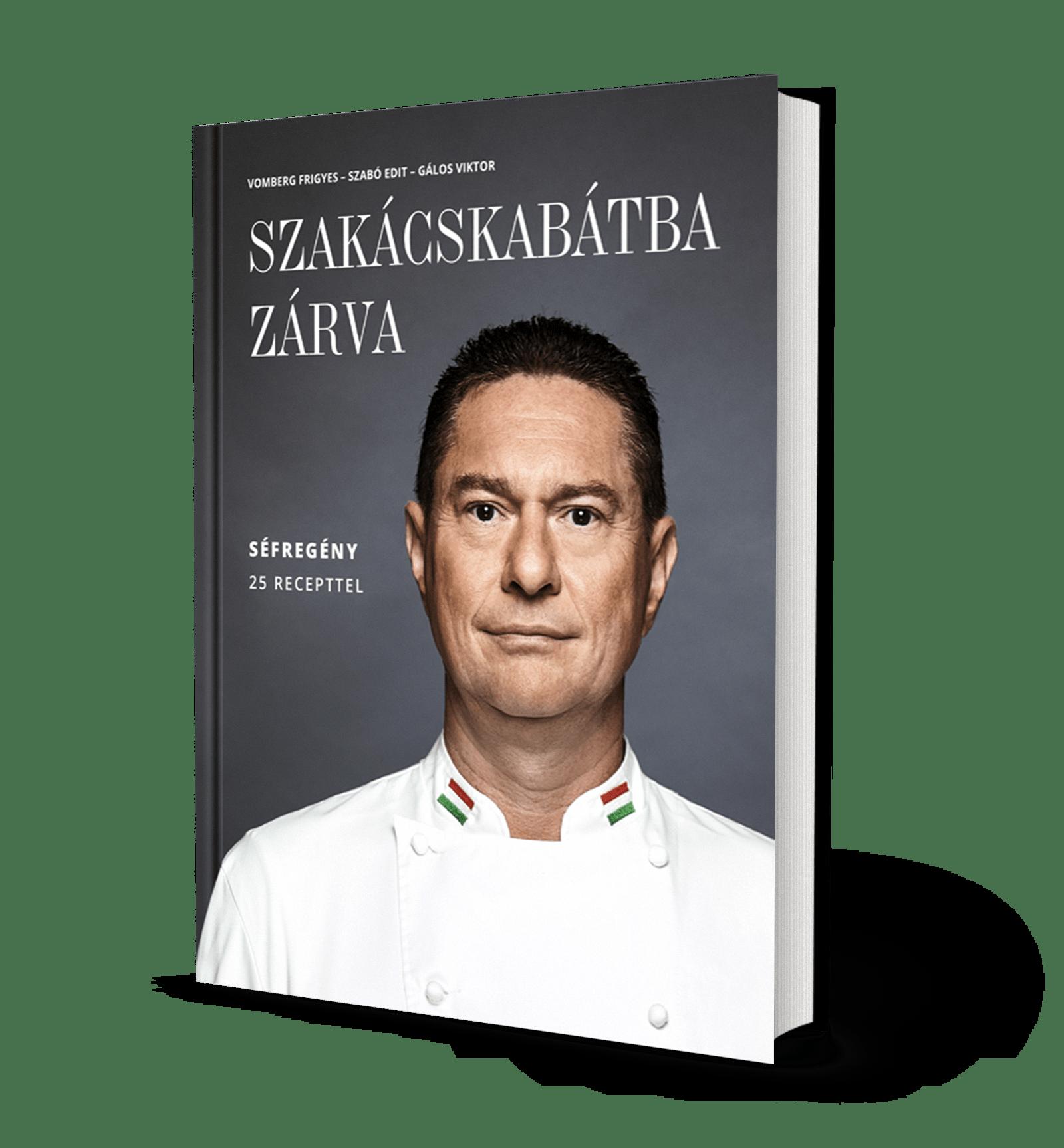 Szakácskabátba zárva - Vomberg Frigyes könyve